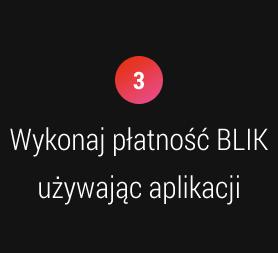 3. Wykonaj płatność BLIK używając aplikacji
